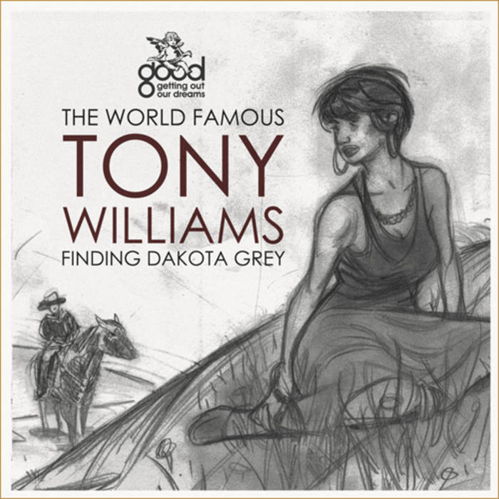 The World Famous Tony Williams: Finding Dakota Grey cover art