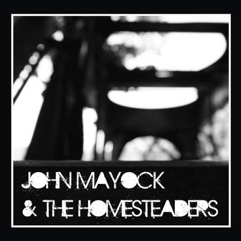 John Mayock & the Homesteaders cover art