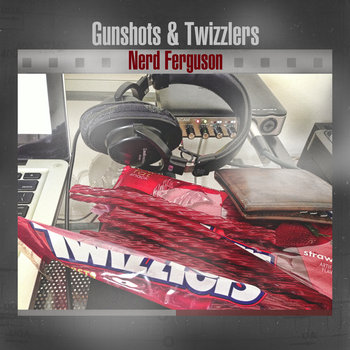 Gunshots & Twizzlers cover art
