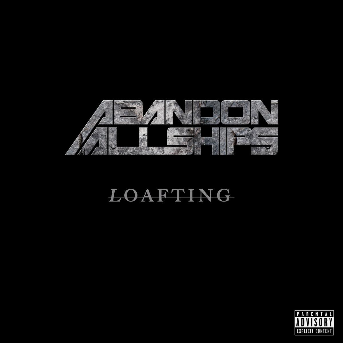 Abandon All Ships - Loafting [single] (2016)