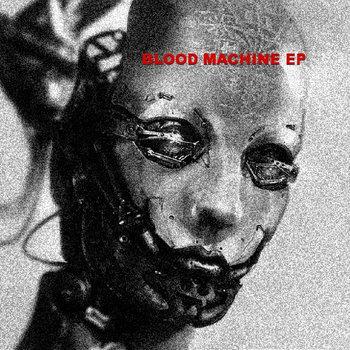 BLOOD MACHINE EP cover art