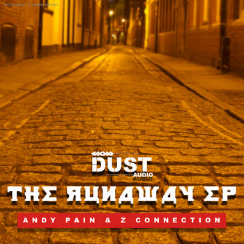 Andy Pain & Z Connection | Runaway EP | Dust Audio Digital cover art
