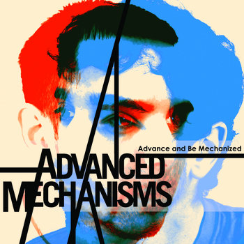 Advance and Be Mechanized cover art