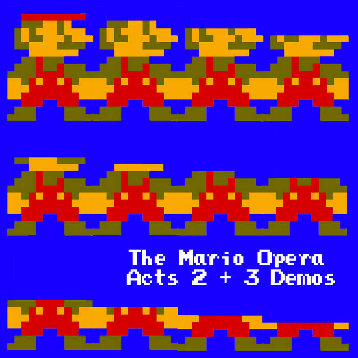The Mario Opera: Acts 2 + 3 Demos cover art