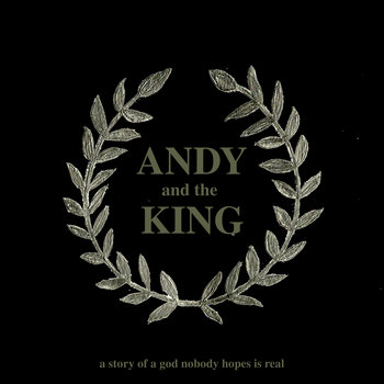 Andy and the King: a Story of a God Nobody Hopes is Real cover art