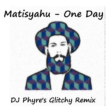 Matisyahu - One Day (DJ Phyre's Glitchy Remix) cover art