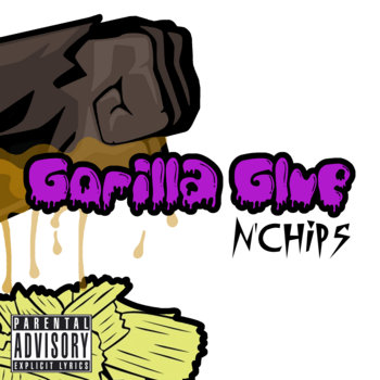 Gorilla Glue n'Chips cover art