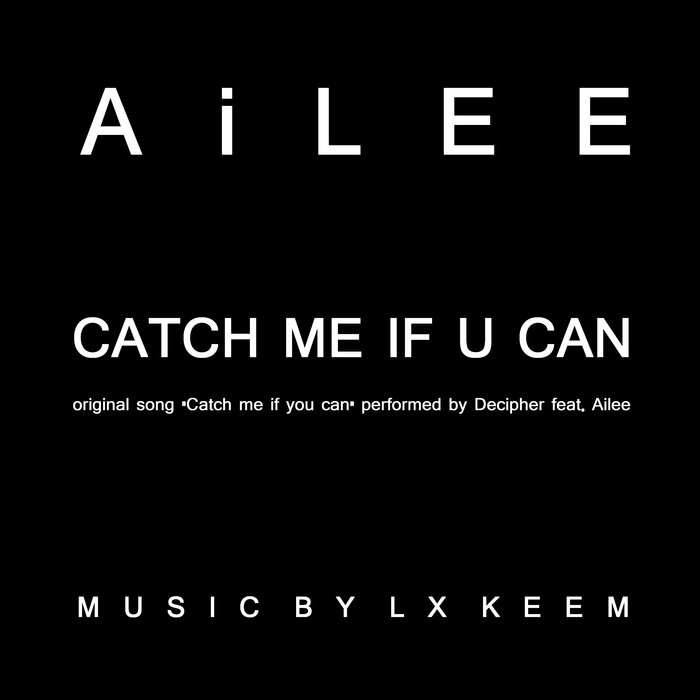 Ailee - Catch me if u can (prod.by LX KEEM) cover art