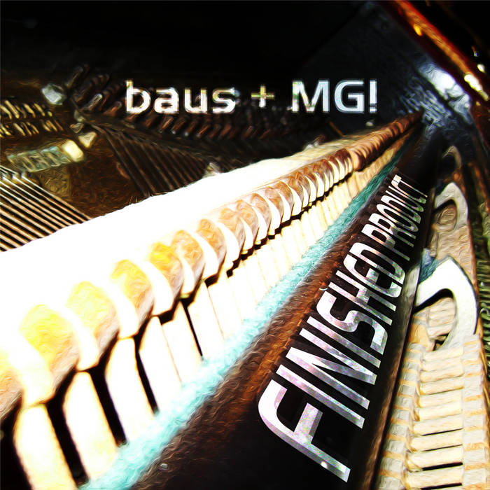 Baus + MG! Present: Finished Product cover art
