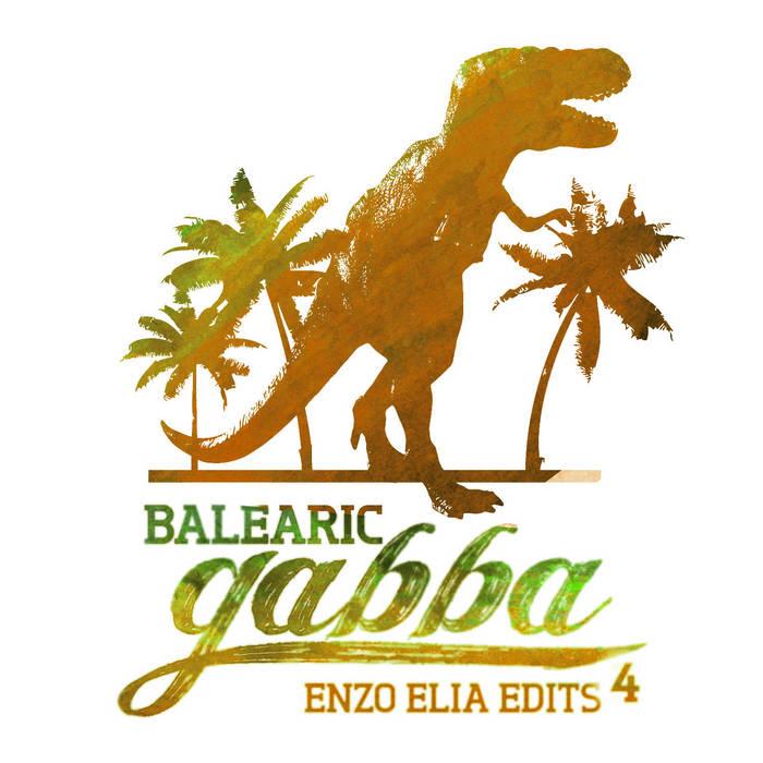 """12"""" - Enzo Elia - Balearic Gabba Edits 4 cover art"""