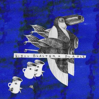 Hibou Blaster X Dladle cover art