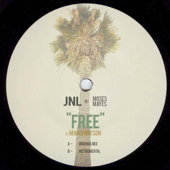 JNL + Moses Mayes - Free (ft. Maiko Watson) cover art