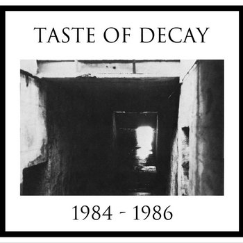 MNQ 006 Taste Of Decay - 1984-1986 CD cover art