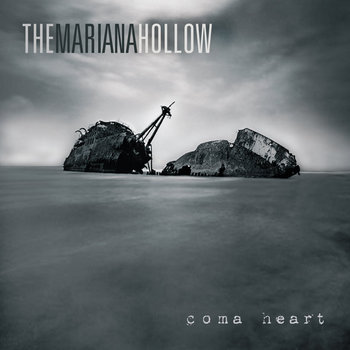 Coma Heart (plus extra content only available at www.TheMarianaHollow.BandCamp.com) cover art