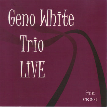 Geno White Trio Live by The Geno White Trio