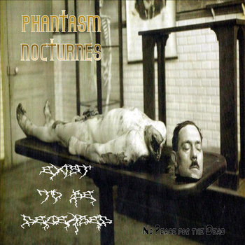 084. PHANTASM NOCTURNES/EXIST TO BE DECEASED - No peace for the dead [split ep] cover art