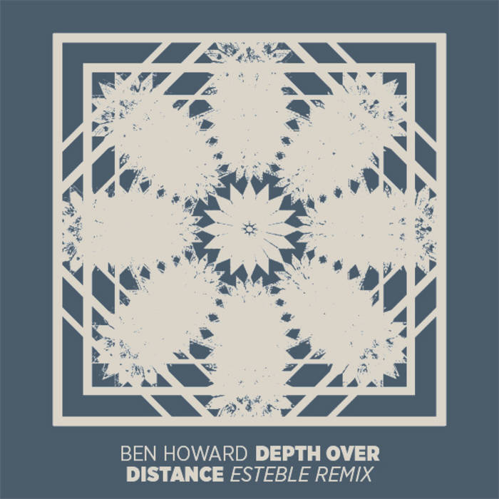 Ben Howard - Depth over Distance (esteble remix) cover art