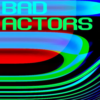 Bad Actors cover art
