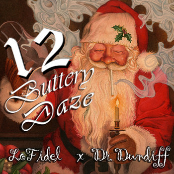 12 Buttery Daze by LoFidel x Dr. Dundiff cover art