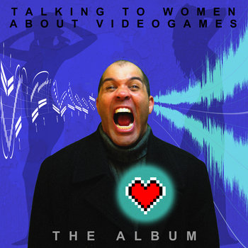 Talking to Women about Videogames: The Album cover art