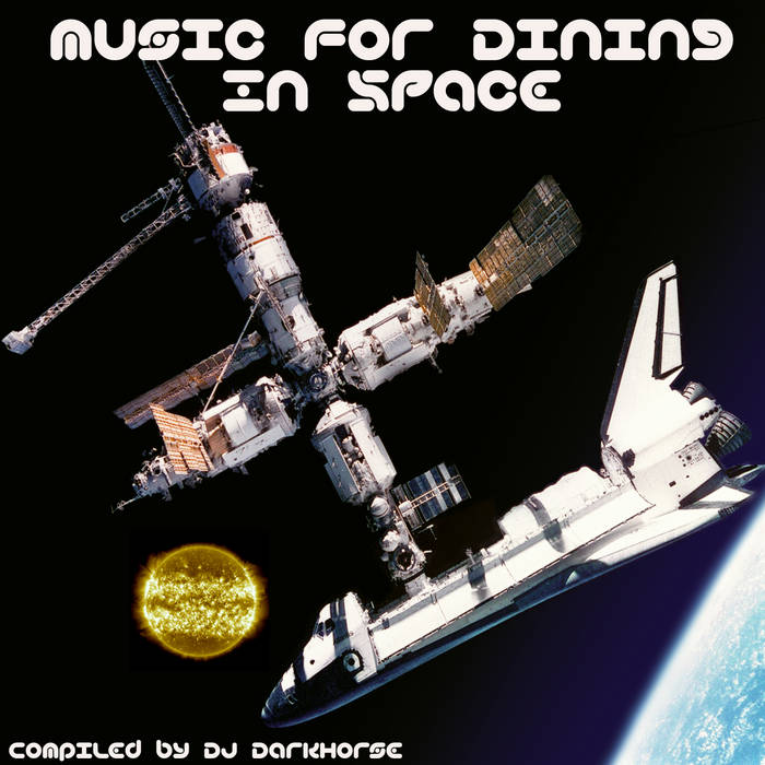 Music for Dining in Space: Compiled by DJ Darkhorse cover art