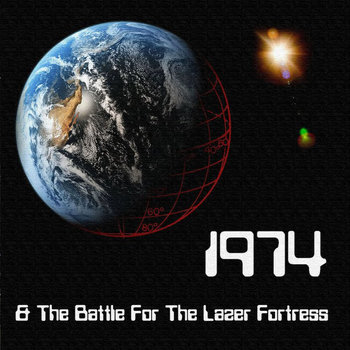 1974 & The Battle For the Lazer Fortress cover art