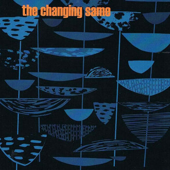 The Changing Same- 1. (2011) cover art