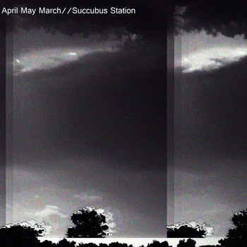 April May March/Succubus Station (Split) cover art