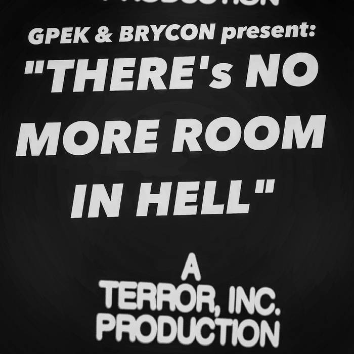 "GPek & Brycon Present: ""There's No More Room In Hell"" cover art"