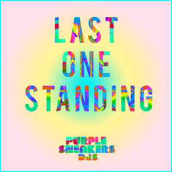 Purple Sneakers DJs - Last One Standing ft. Amy Pes cover art