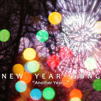 """New Year Song [ """"Here we are again..."""" ] cover art"""