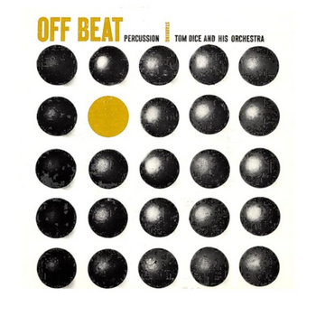 Tom Dice And His Orchestra-  Off Beat Percussion (Instrumental) cover art