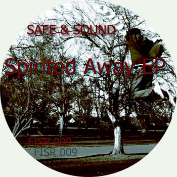 Safe & Sound - Spirited Away EP [FISR 009] cover art