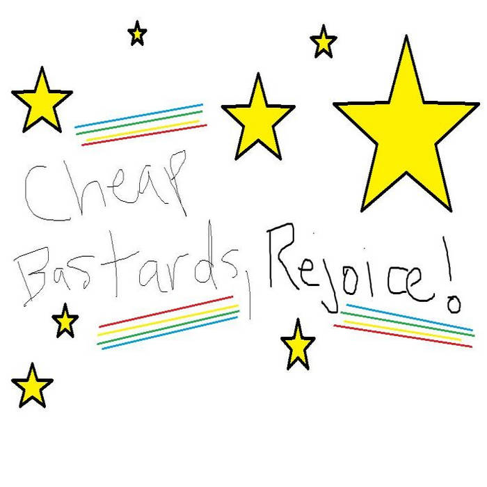 Cheap Bastards, Rejoice! cover art