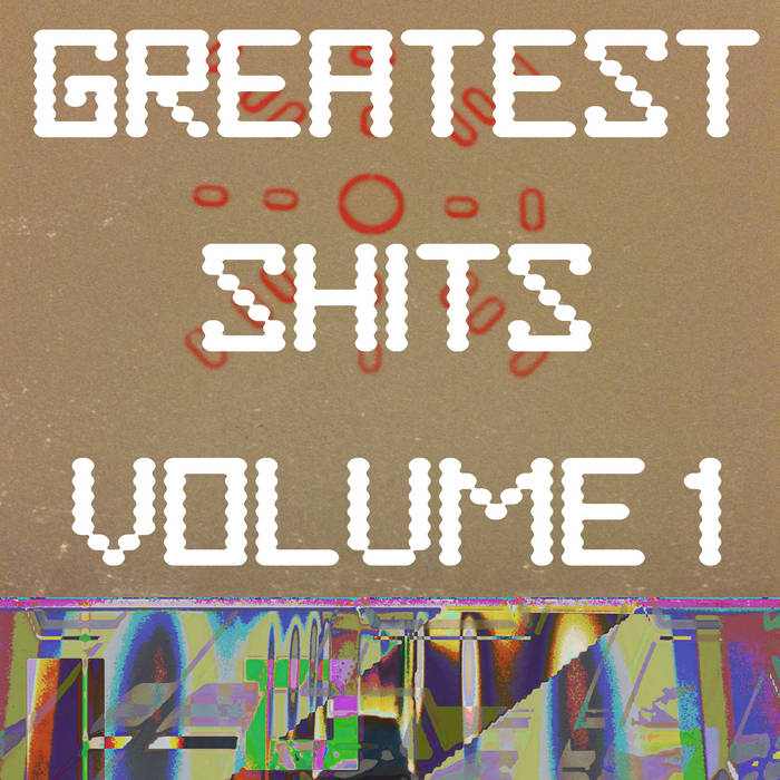 Greatest Shits Volume 1 cover art