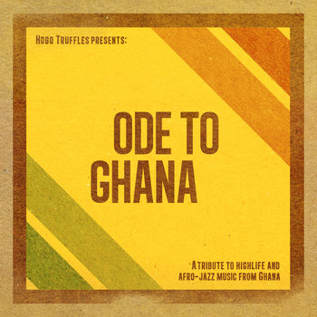 Hobo Truffles & Various Artists – Ode To Ghana (2014)
