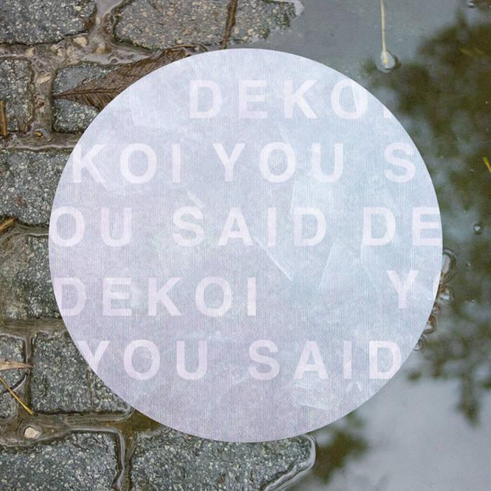 Dekoi - You Said (2016)