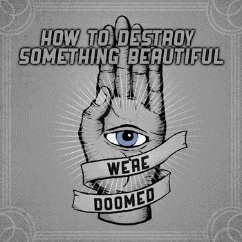 How To Destroy Something Beautiful cover art