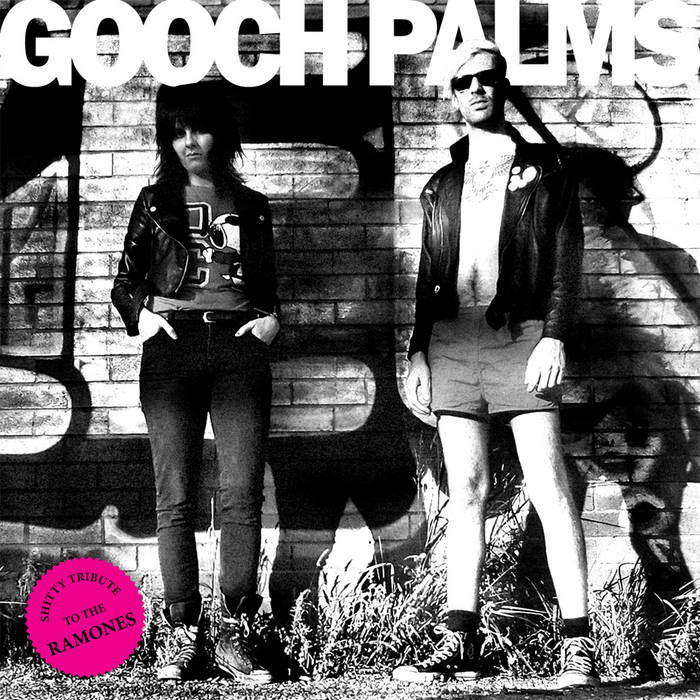 GOOCH PALMS - Shitty Tribute To The Ramones cover art