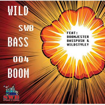 Wild Bass Boom!! EP (SWB004) cover art