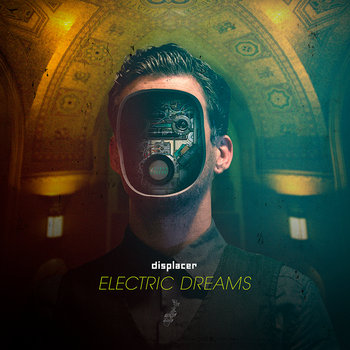 Displacer - Electric Dreams ЕР (2014); Recollect (2014)