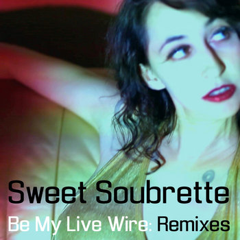 Be My Live Wire: Remixes cover art