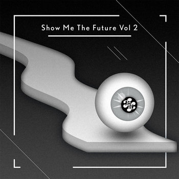 Show Me the Future Vol 2 cover art