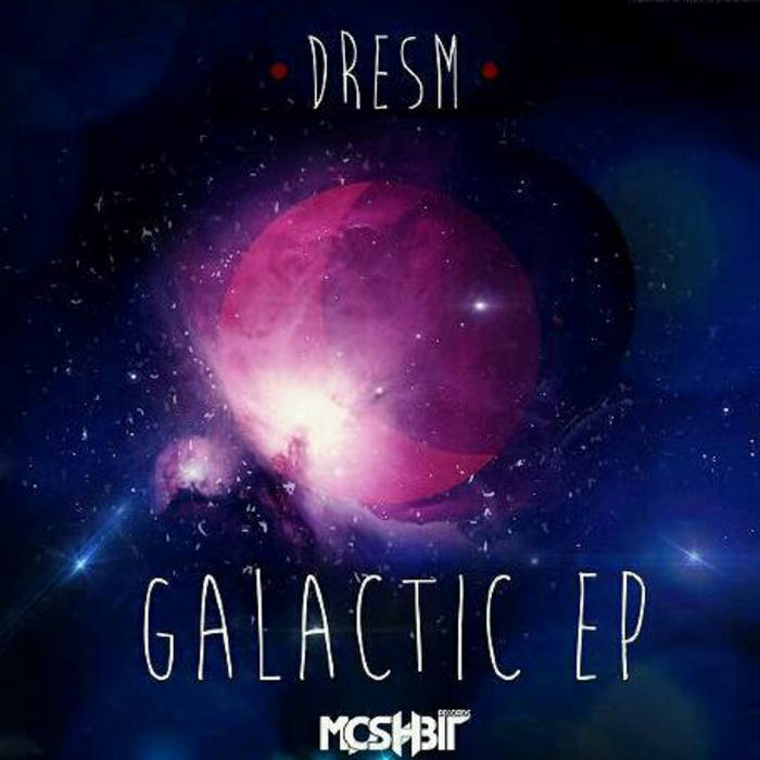 Galactic EP [OUT NOW on Moshbit Records] (Sept 2013) cover art