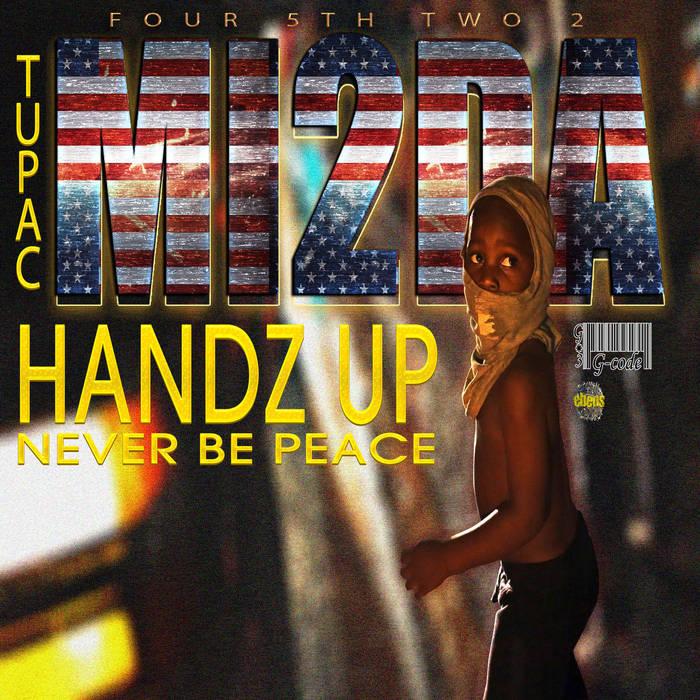 MI2da & 2pac - Handz Up/Never Be Peace (Ferguson - Mike Brown Tribute) cover art