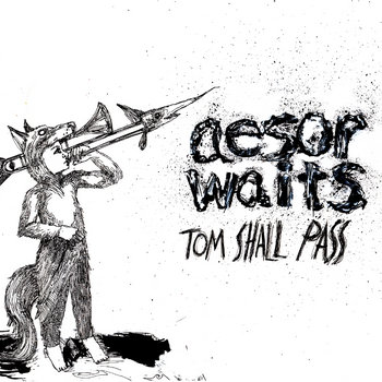 Aesop Waits - Tom Shall Pass (2014) [Hip Hop]