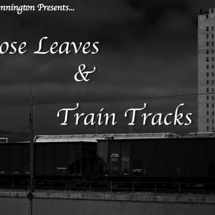 Loose Leaves & Train Tracks cover art