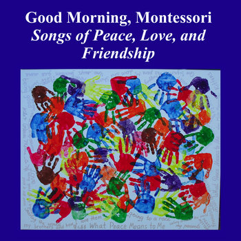 Good Morning, Montessori: Songs of Peace, Love, and Friendship cover art