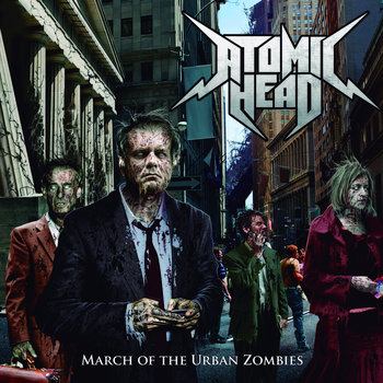 ATOMIC HEAD - March of the Urban Zombies (Bandcamp)