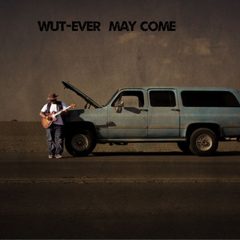 WuT-Ever May Come cover art